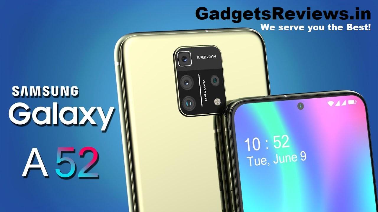 samsung galaxy a52, samsung galaxy a52 phone price, samsung galaxy a52 phone, samsung galaxy a52 specifications