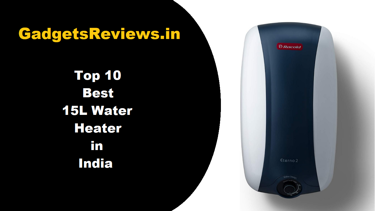 water heater, water heater price, geyser, best water heater, 15L heater