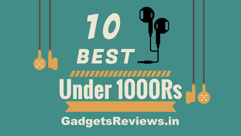 Best earphone under 1000, earphones