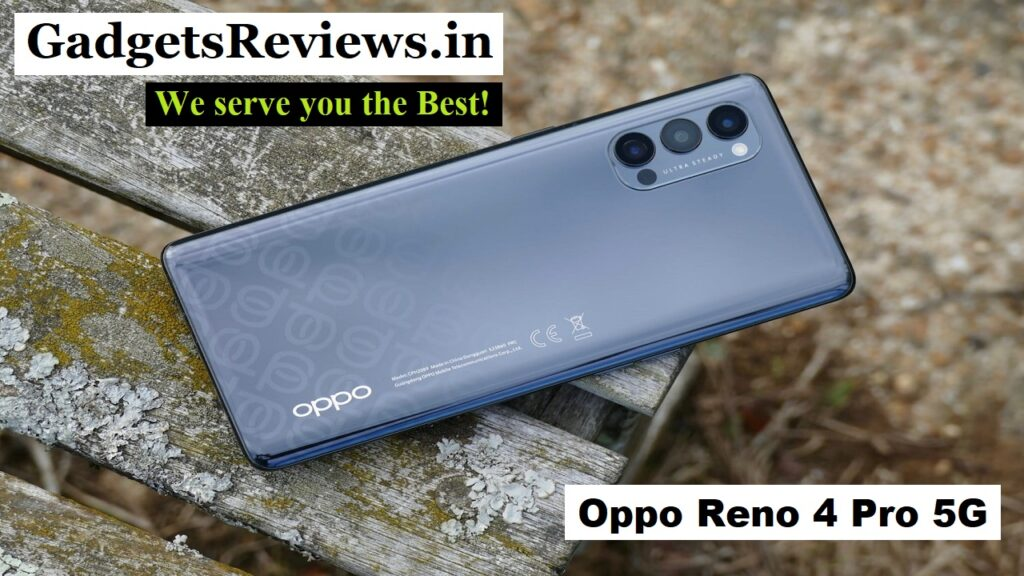 Oppo Reno 4 pro 5G, Oppo Reno 4 pro 5G mobile phone, Oppo Reno 4 pro specifications, Oppo Reno 4 pro 5G launch date, Oppo Reno 4 pro 5G price in India, Oppo Reno 4 pro launching date in India, Oppo Reno 4 pro phone