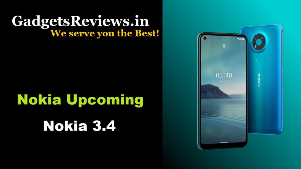 Nokia 3.4, Nokia 3.4 mobile phone, Nokia 3.4 phone price, Nokia 3.4 phone specifications, Nokia 3.4 launching date in India