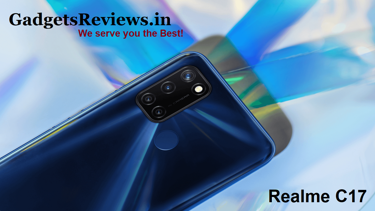 realme c17, realme c17 phone, realme c17 phone specifications, realme c17 launch date, realme c17 price