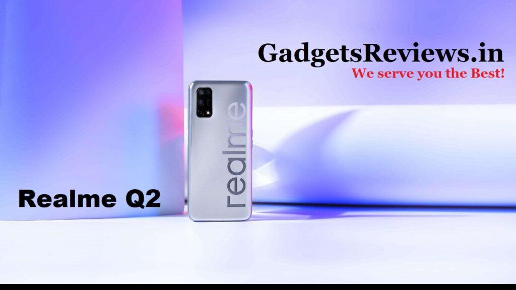 realme q2, realme q2 5G phone, realme q2 launch date, realme q2 phone price, realme q2 phone price in india, realme q2 specifications