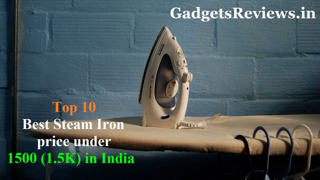 steam iron, steam iron price, steam iron press, steam iron under 1.5K, steam irons