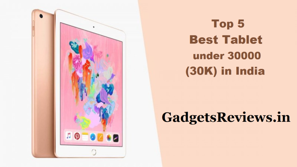 tablets price, tablet, tablets, tablets of Samsung, tablet Lenovo, tablet 4G, tablet under 30K