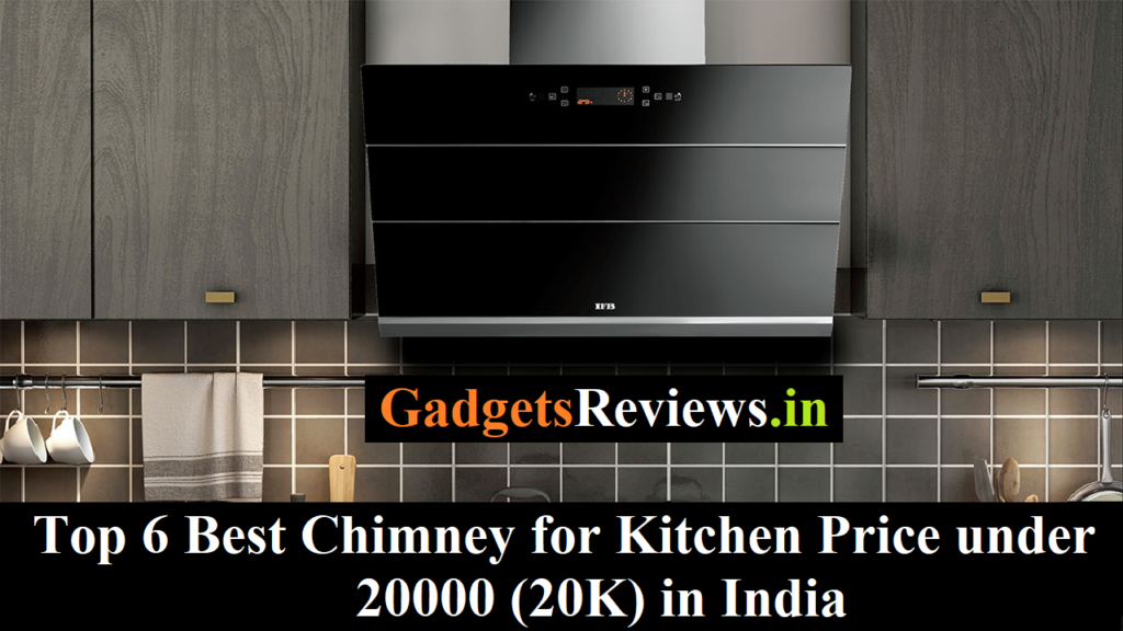 chimney for kitchen, chimney price, chimney in kitchen, chimney under 20k in India, ifb chimney, chimney, chimneys, bosch kitchen