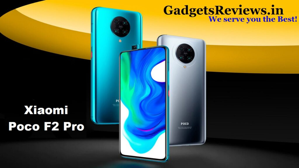 Xiaomi Poco F2 Pro, Xiaomi Poco F2 Pro 5G mobile phone, Xiaomi Poco F2 Pro specifications, Xiaomi Poco F2 Pro 5G price, Xiaomi Poco F2 Pro phone launching date in India