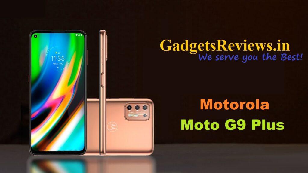 Motorola G9 Plus, Motorola moto G9 Plus mobile phone, Motorola G9 Plus phone specifications, Motorola G9 Plus phone launching date in India, Motorola G9 Plus phone price, Moto G9 Plus