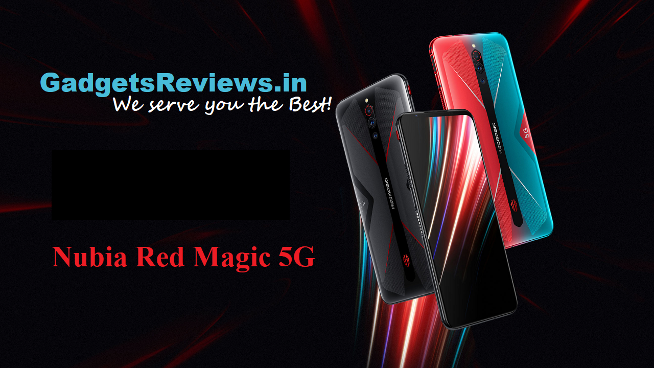 Nubia red magic 5G, Nubia red magic 5G mobile phone, Nubia red magic 5G phone price, Nubia red magic 5G phone specifications, Nubia red magic 5G phone launching date in India