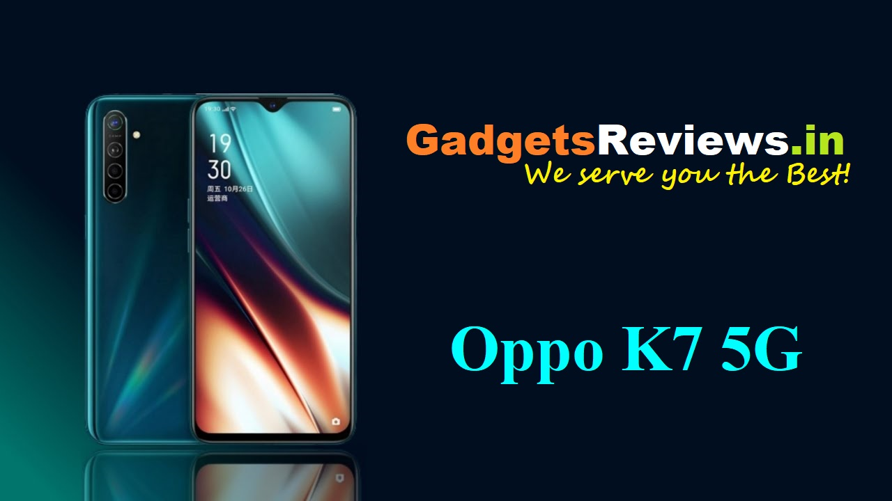 Oppo K7 5G, Oppo K7 5G specifications, Oppo K7 mobile phone, Oppo K7 launching date in India, Oppo K7 5G phone price, Oppo K7 spects, Oppo K7