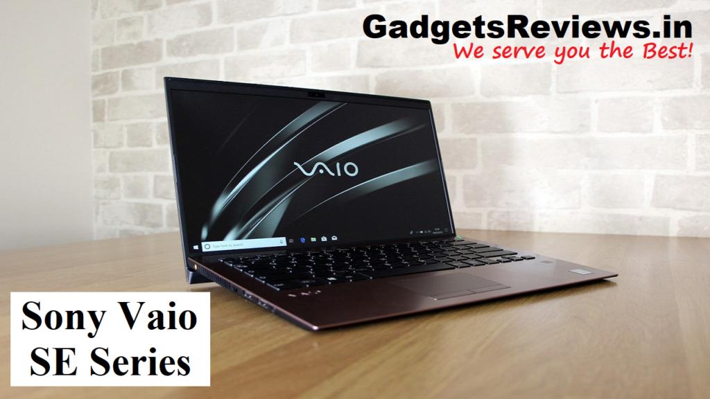 Sony Vaio SE, sony laptop, vaio se14 series, Sony Vaio SE series, Sony Vaio laptop, Sony Vaio SE14 laptop, Sony Vaio SE14, Sony Vaio SE laptop launch date in India