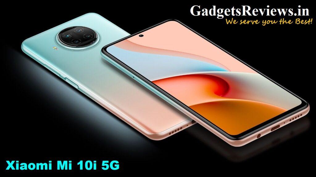mi 10i 5G, xiaomi mi 10i mobile phone, mi 10i mobile phone spects, mi 10i 5G phone price, mi 10i launching date in India, mi 10 series