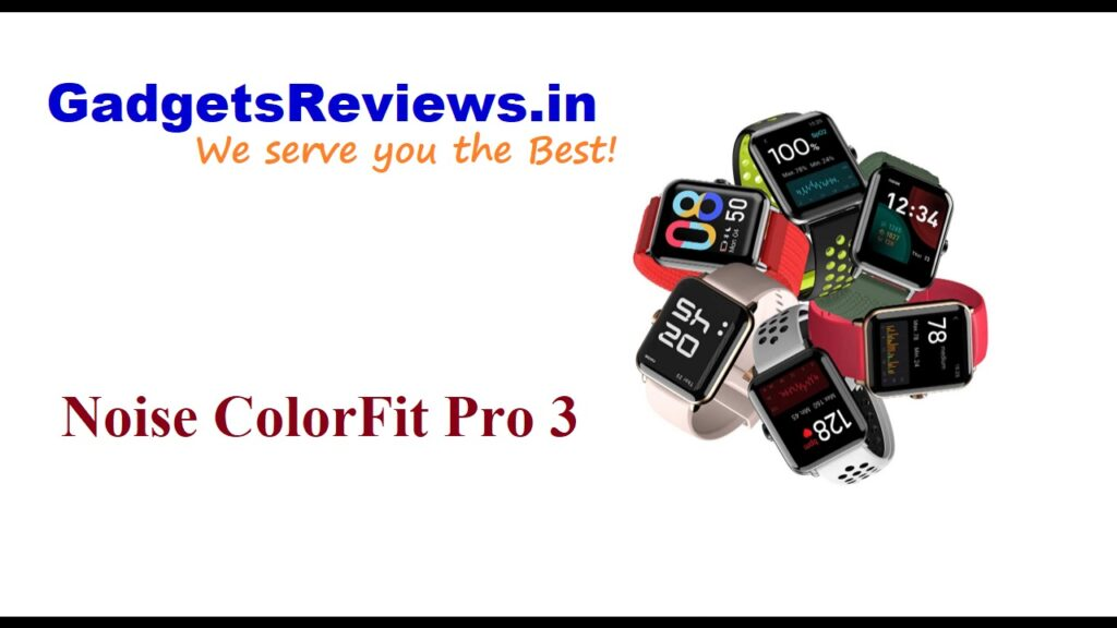 Noise ColorFit Pro 3, Noise ColorFit Pro 3 smartwatch, smartwatch, smart watch, smartwatch under 4000, noise colorfit pro smart watch, Noise ColorFit Pro 3 price, Noise ColorFit Pro 3 spects, Noise ColorFit Pro 3 launching date in India, buy noise colorfir pro 3