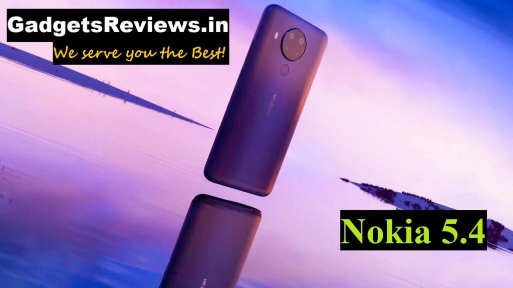 Nokia 5.4, Nokia 5.4 mobile phone, Nokia 5.4 phone price, Nokia 5.4 phone specifications, Nokia 5.4 launching date in India