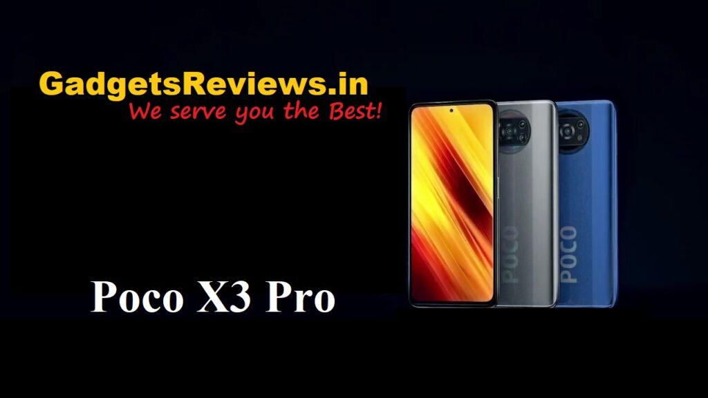 Xiaomi Poco X3 Pro, Xiaomi Poco X3 Pro phone price, Xiaomi Poco X3 Pro specifications, Xiaomi Poco X3 Pro mobile phone, Xiaomi Poco X3 Pro launching date in India