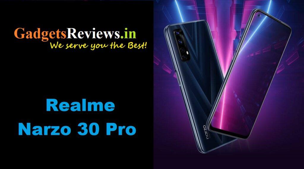 Realme Narzo 30 Pro, Realme Narzo 30 Pro mobile phone, Realme Narzo 30 Pro phone price, Realme Narzo 30 Pro phone launching date in India, Realme Narzo 30 Pro phone specifications