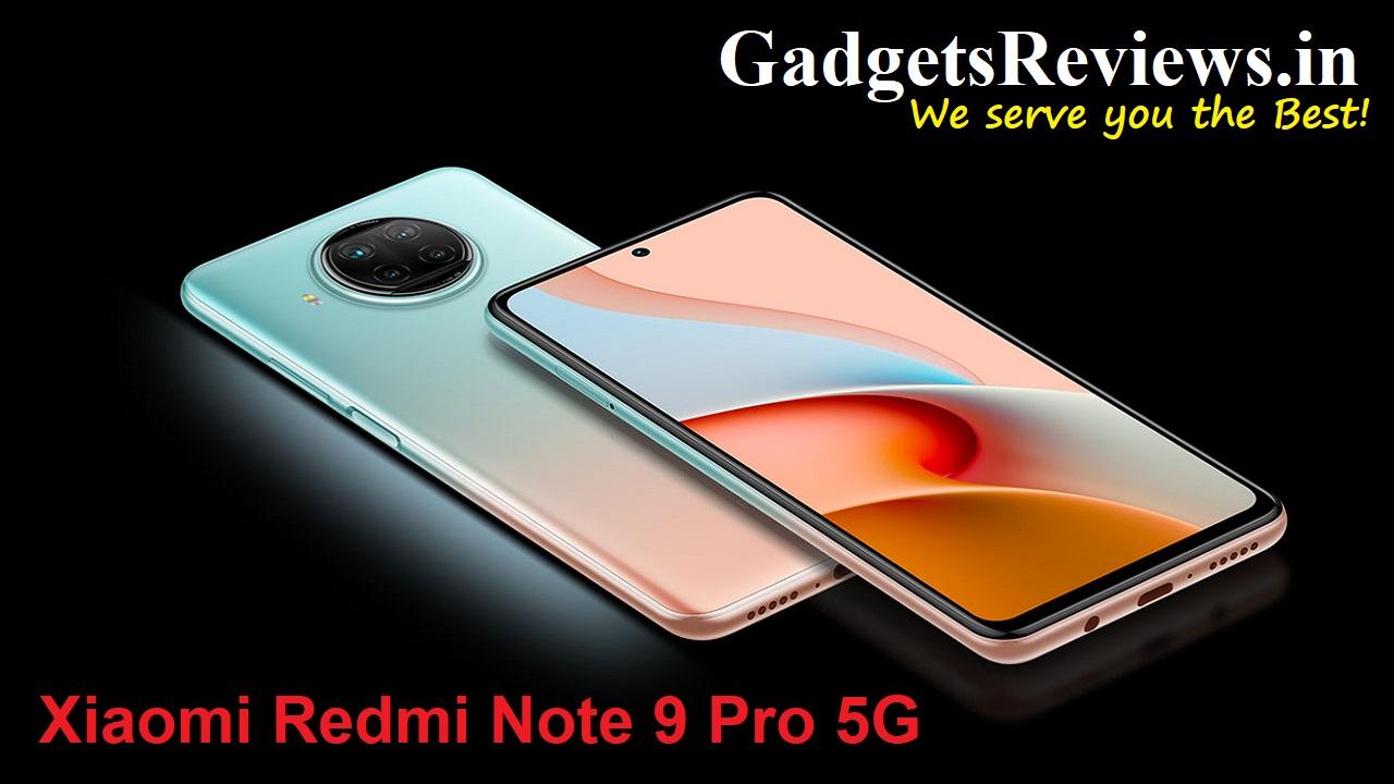 Xiaomi Redmi Note 9 Pro 5G, Xiaomi Redmi Note 9 Pro 5G mobile phone, Xiaomi Redmi Note 9 Pro 5G specifications, Xiaomi Redmi Note 9 Pro 5G launching date in India, Redmi Note 9 Pro 5G phone price