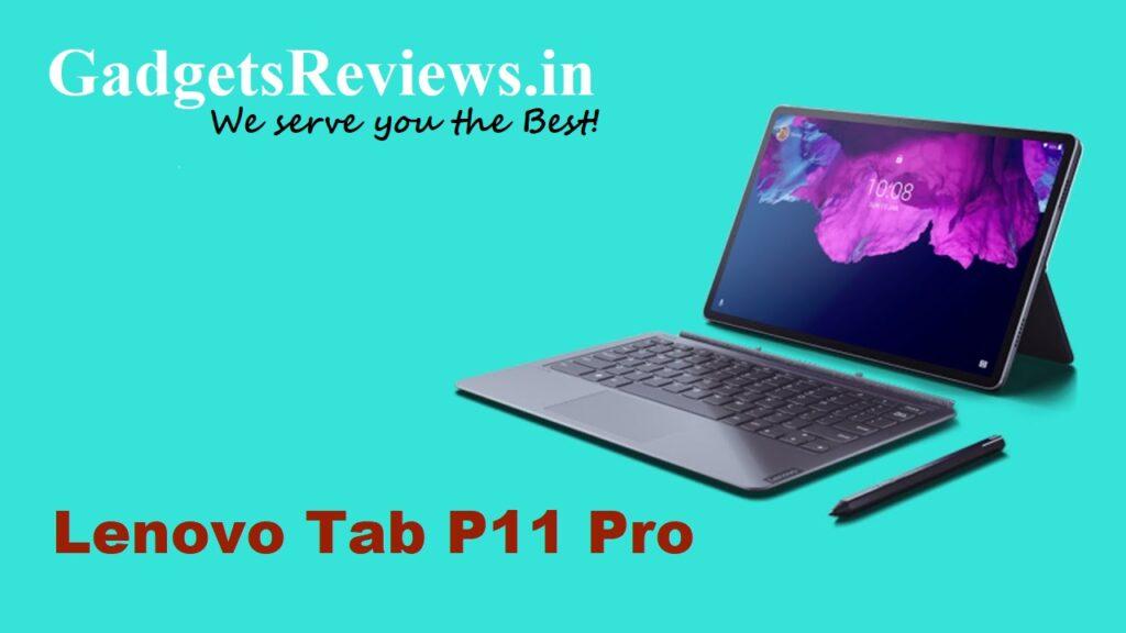 Lenovo Tab P11 Pro, Lenovo Tab P11 Pro tablet, Lenovo Tab P11 Pro launching date in India, Lenovo Tab P11 Pro tablet price, Lenovo Tab P11 Pro specifications, flipkart, amazon