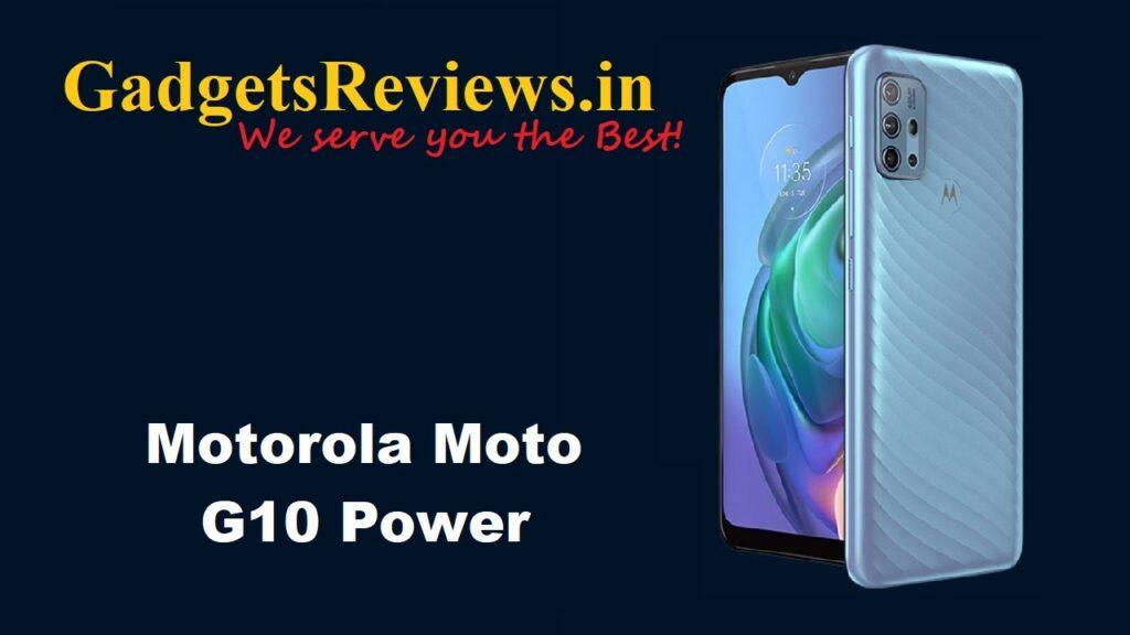 Motorola G10 Power, Motorola G10 Power phone specifications, Motorola G10 Power phone launching date in India, Motorola Moto G10 Power mobile phone, Motorola G10 Power phone price, Motorola Moto G10 Power