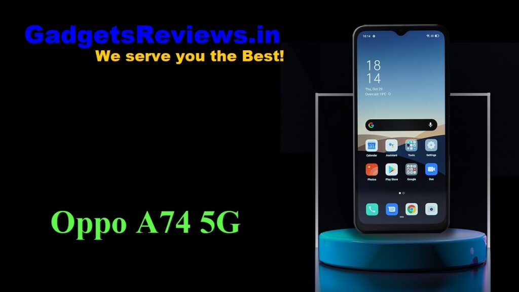 Oppo A74 5G, Oppo A74, Oppo A74 5G phone specifications, Oppo A74 5G spects, Oppo A74 5G mobile phone, Oppo A74 phone launching date in India, Oppo A74 5G phone price