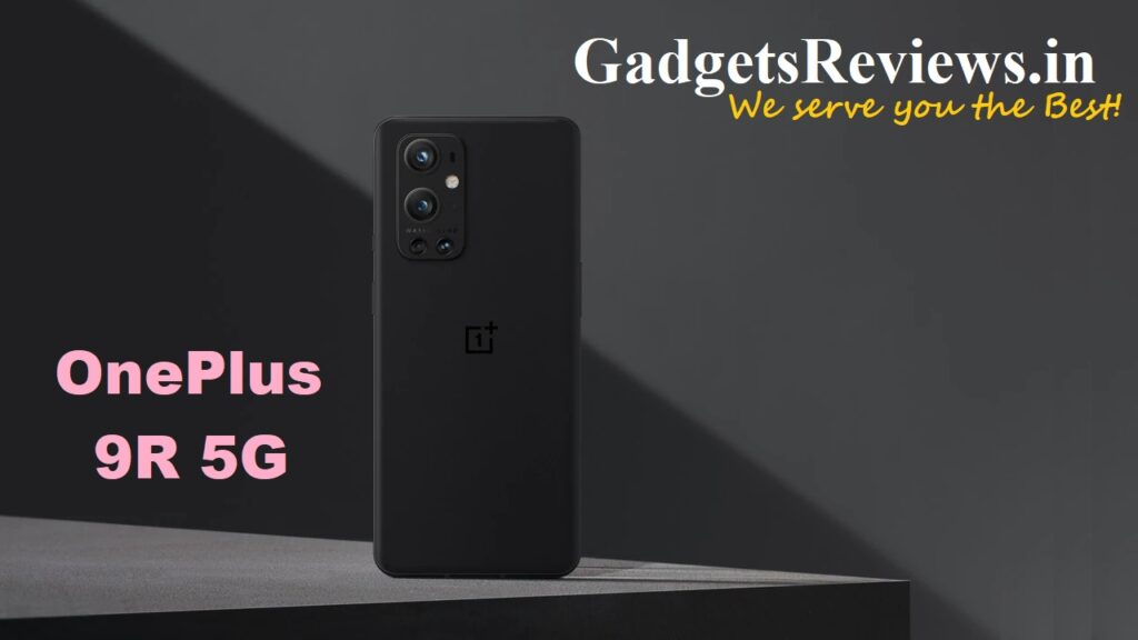 OnePlus 9R 5G, OnePlus 9R, OnePlus 9R phone launching date in India, OnePlus 9R mobile phone, OnePlus 9R 5G phone price, OnePlus 9R 5G phone specifications