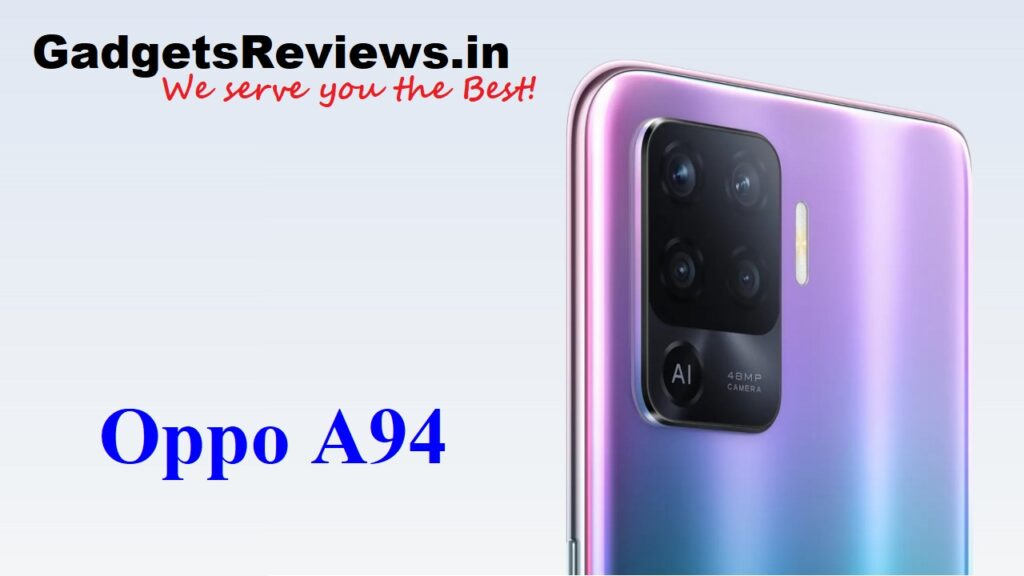 Oppo A94, Oppo A94 mobile phone, Oppo A94 phone specifications, Oppo A94 phone launching date in India, Oppo A94 phone price