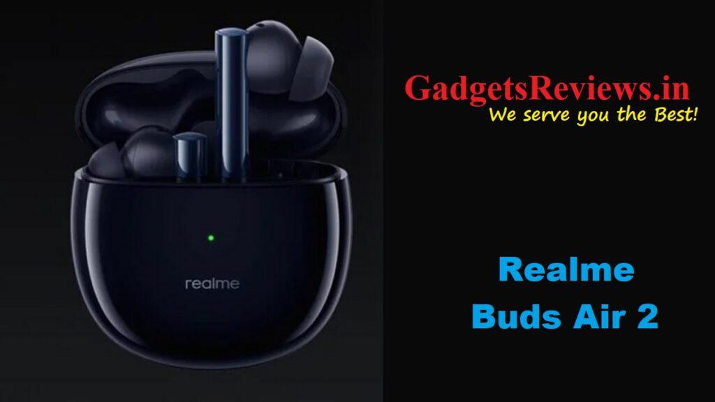 Realme Buds Air 2, buy Realme Buds Air 2, Realme Buds Air 2 spects, Realme Buds Air 2 specifications, Realme Buds Air 2 price, wireless buds, Realme Buds Air 2 launching date in India