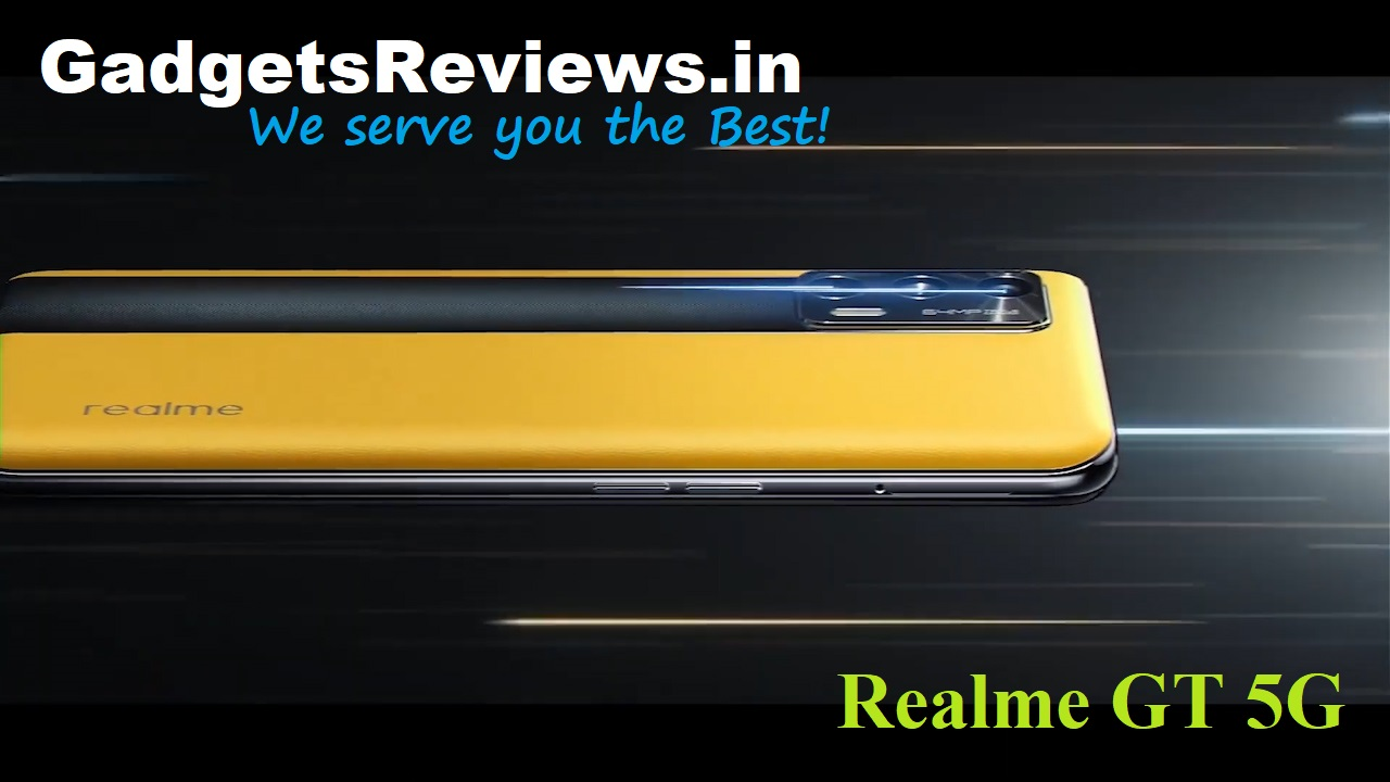 Realme GT 5G, Realme GT, Realme GT 5G mobile phone, Realme GT 5G phone price, Realme GT 5G phone launching date in India, Realme GT phone specifications, Realme GT spects