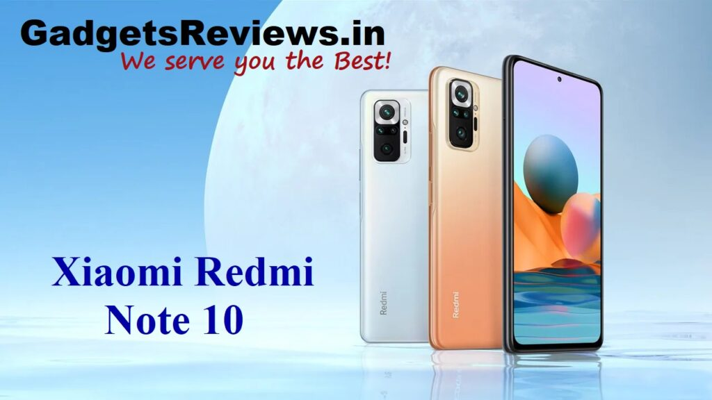 Xiaomi Redmi Note 10, Xiaomi Redmi Note 10 mobile phone, Xiaomi Redmi Note 10 phone launching date in India, Xiaomi Redmi Note 10 phone specifications, Redmi Note 10 phone price