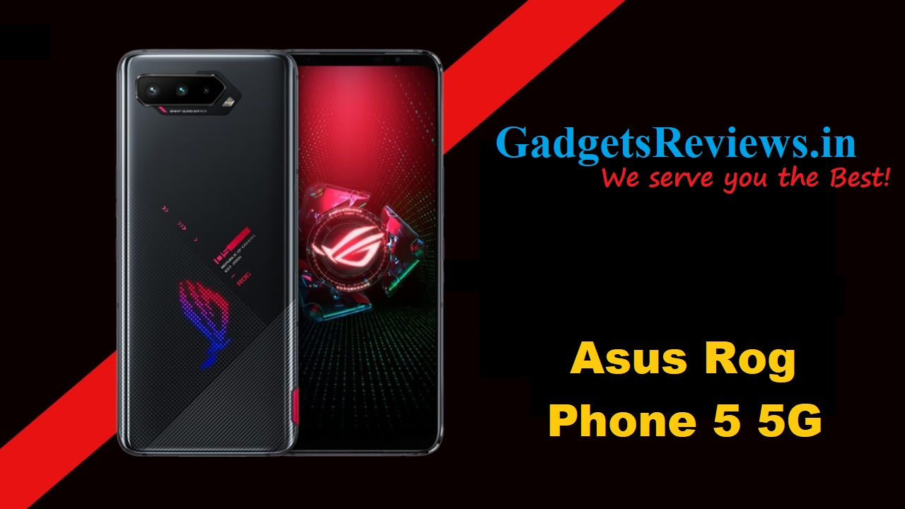 Asus Rog Phone 5 5G, Asus Rog Phone 5, Asus Rog Phone 5 mobile phone, Asus Rog Phone 5 5G phone price, Asus Rog Phone 5 phone launching date in India, Asus Rog Phone 5 phone specifications, flipkart