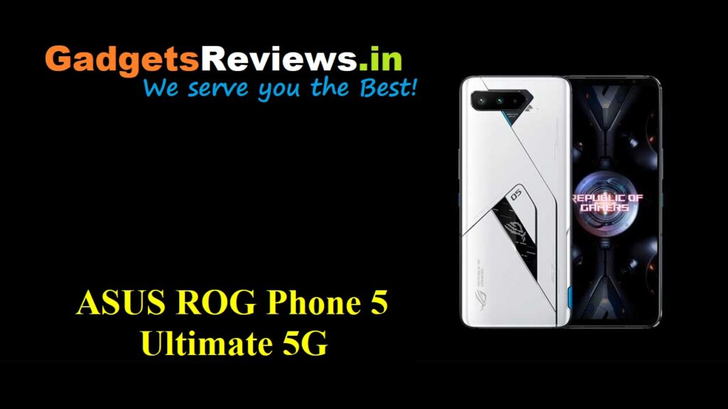 Asus Rog Phone 5 Ultimate 5G, Asus Rog Phone 5 Ultimate, Asus Rog Phone 5 Ultimate mobile phone, Asus Rog Phone 5 Ultimate phone launching date in India, Asus Rog Phone 5 Ultimate 5G phone specifications, Asus Rog Phone 5 Ultimate 5G phone price, flipkart