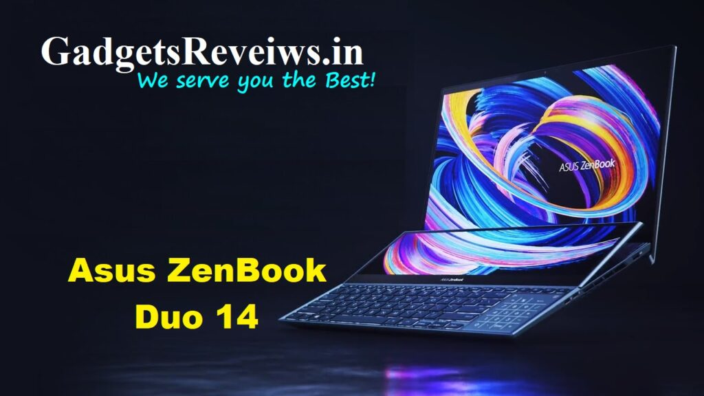Asus ZenBook Duo 14, Asus ZenBook laptops, Asus laptops 2021, zenbook duo, zenbook laptops, flipkart, Asus ZenBook Duo 14 price, Asus ZenBook Duo 14 spects, Asus ZenBook Duo 14 laptop launching date in India