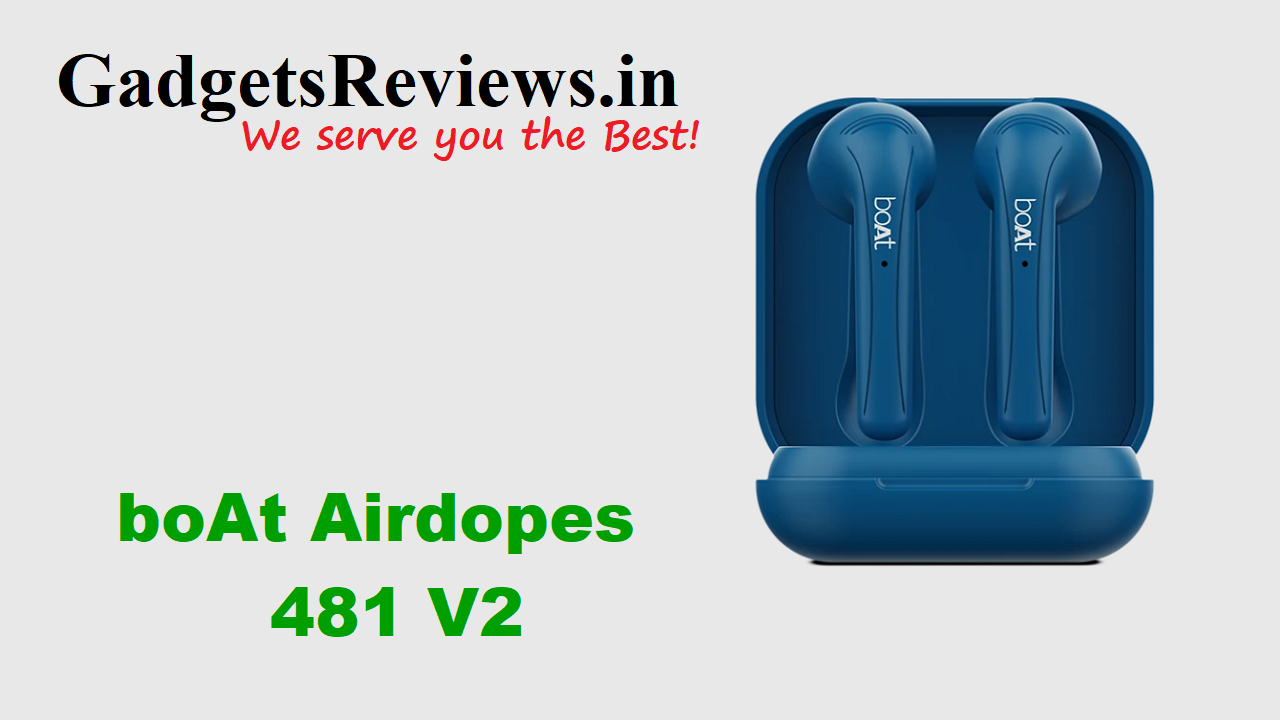 Boat Airdopes 481 V2, Boat Airdopes 481 V2 specifications, Boat Airdopes, wireless earbuds, Boat earbuds under 2k, amazon, Boat Airdopes 481 V2 price, Boat Airdopes 481 V2 spects, Boat Airdopes 481 V2 launch date, Boat Airdopes 481 V2 price