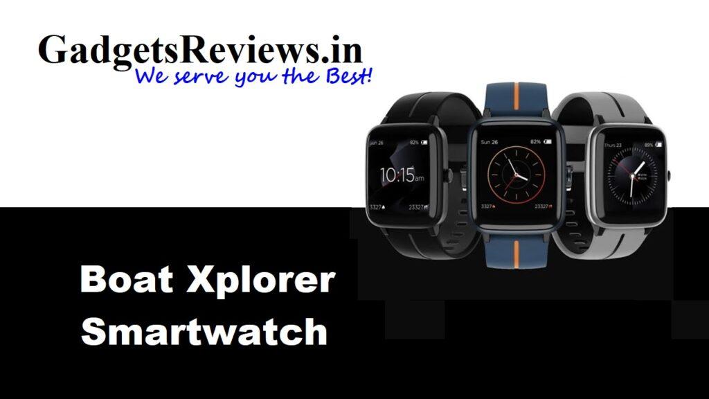 Boat Xplorer, Boat Xplorer smartwatch, boat smartwatch, smart watch under 3k, boat smart watch price, flipkart