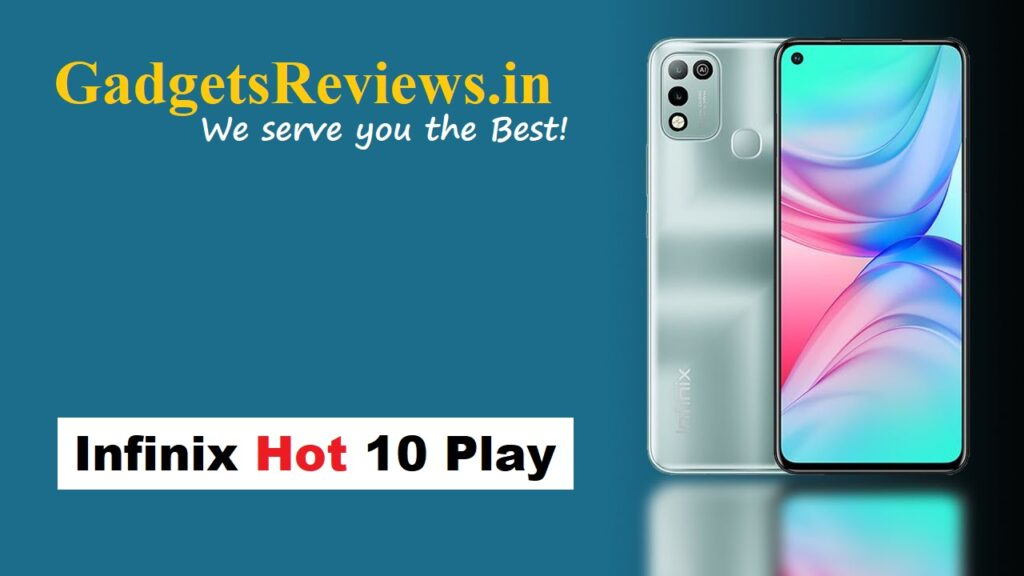Infinix Hot 10 Play, Infinix Hot 10 Play mobile phone, Infinix Hot 10 Play phone specifications, Infinix Hot 10 Play phone launching date in India, Infinix Hot 10 Play phone price, flipkart