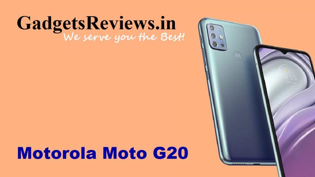 Motorola G20, Motorola G20 phone specifications, Motorola moto G20 phone launching date in India, Motorola G20 mobile phone, Motorola G20 phone price, Motorola G20 phone spects