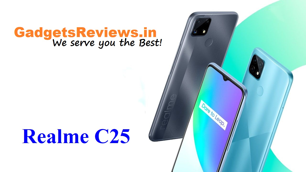 Realme C25, Realme C25 mobile phone, Realme C25 phone specifications, Realme C25 phone price, Realme C25 phone launching date in India, Flipkart