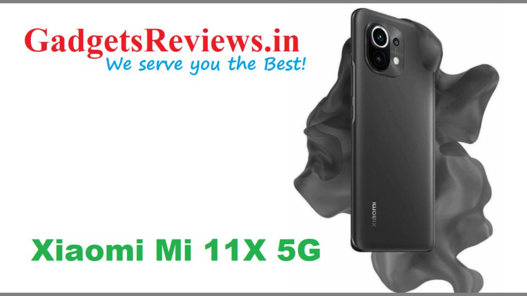 Xiaomi Mi 11X 5G, Xiaomi Mi 11X, Xiaomi Mi 11X mobile phone, Xiaomi Mi 11X 5G phone launching date in India, Xiaomi Mi 11X phone price, Xiaomi Mi 11X 5G phone specifications, Xiaomi Mi 11X series, Xiaomi Mi 11X phone spects