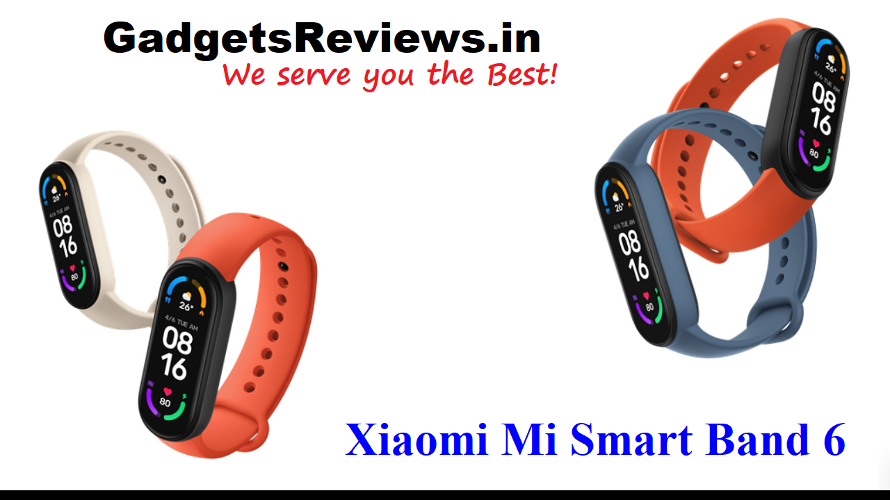 Xiaomi Mi Band 6, Mi Band 6, Xiaomi Mi Band 6 smartband, Mi Band 6 smartband price, Xiaomi Mi Band 6 smart band launching date in India, Mi Smart Band 6 specifications, Xiaomi Mi Smartband 6 spects