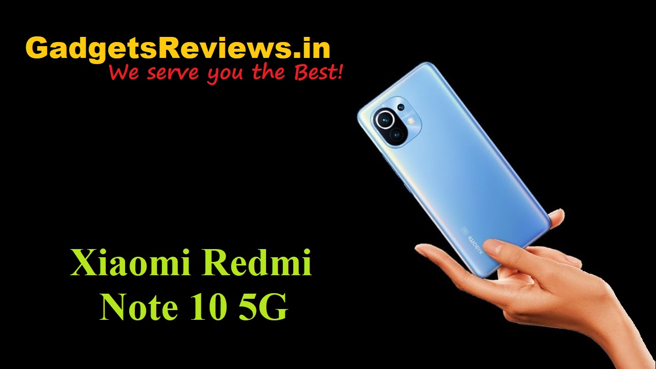 Xiaomi Redmi Note 10 5G, Xiaomi Redmi Note 10 5G mobile phone, Xiaomi Redmi Note 10 5G phone launching date in India, Xiaomi Redmi Note 10 5G phone specifications, Xiaomi Redmi Note 10 5G spects, Xiaomi Redmi Note 10 series, Redmi Note 10 5G phone price