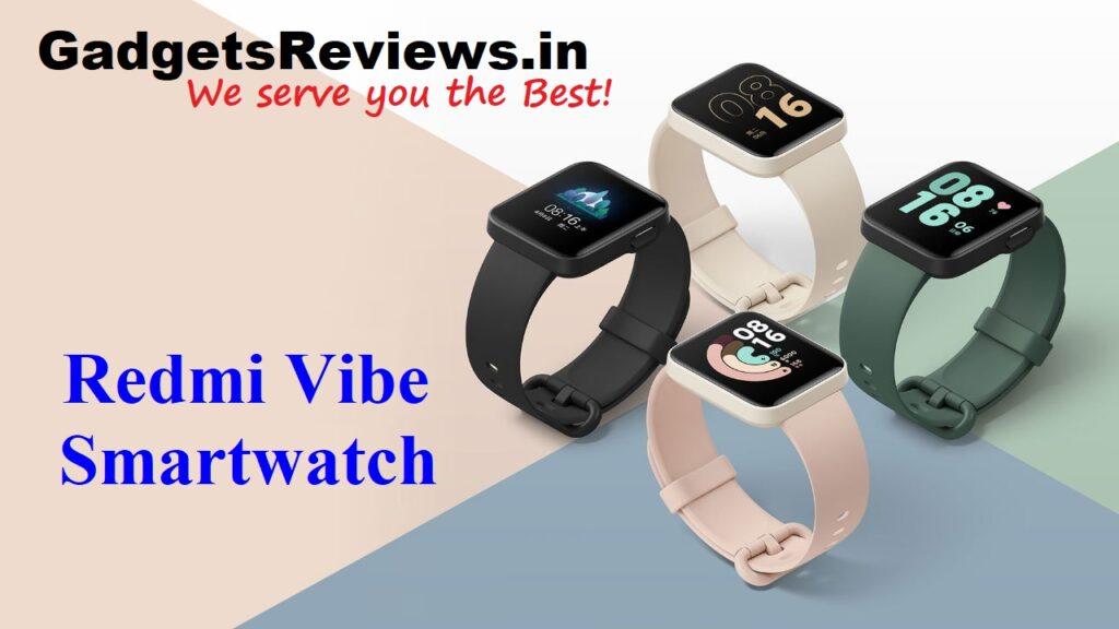 Redmi Vibe Smartwatch, Redmi Vibe Smart watch, Redmi Smartwatch, Redmi Vibe Smartwatch launching date in India, Redmi Vibe Smartwatch specifications, Redmi Vibe watch spects, Redmi Vibe Smart watch, Xiaomi Redmi Vibe Smart watch price, flipkart
