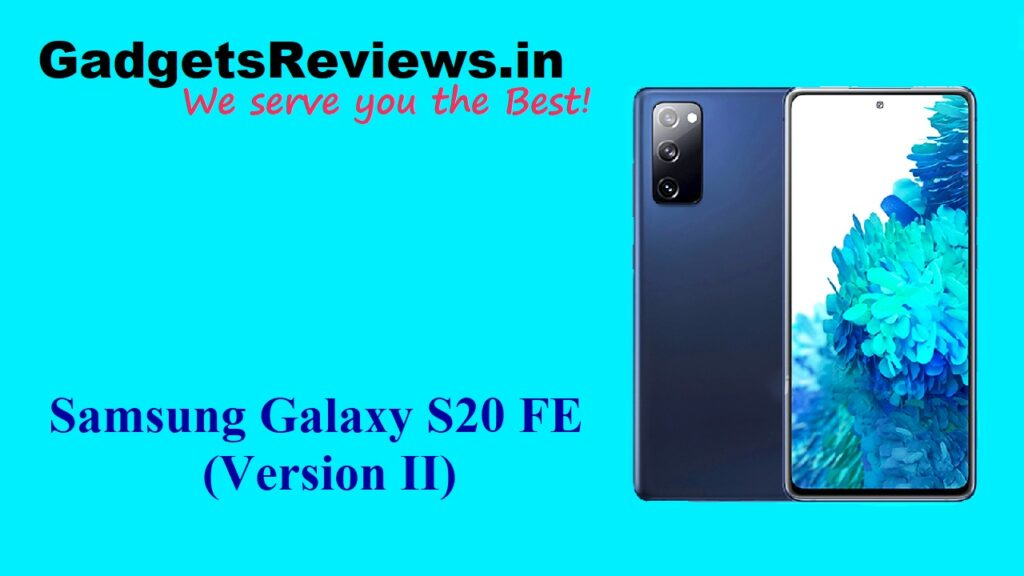 Samsung Galaxy S20 FE 4G, Samsung Galaxy S20 FE, Samsung Galaxy S20 FE version 2 mobile phone, Samsung Galaxy S20 FE phone launching date in India, Samsung Galaxy S20 FE 4G new variant phone price, Samsung Galaxy S20 FE 4G phone specifications, Samsung Galaxy S20 FE phone spects, Samsung Galaxy S20 FE new variant, Samsung Galaxy S20 FE 4G version 2